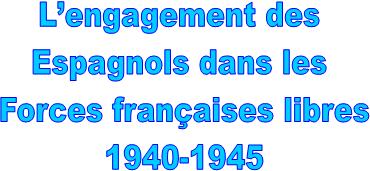 L'engagement des Espagnols dans les Forces françaises libres, 1940-1945 espagnol
